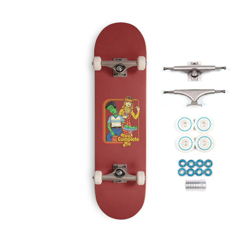 You Complete Me Accessories Complete - Basic Skateboard by Steven Rhodes