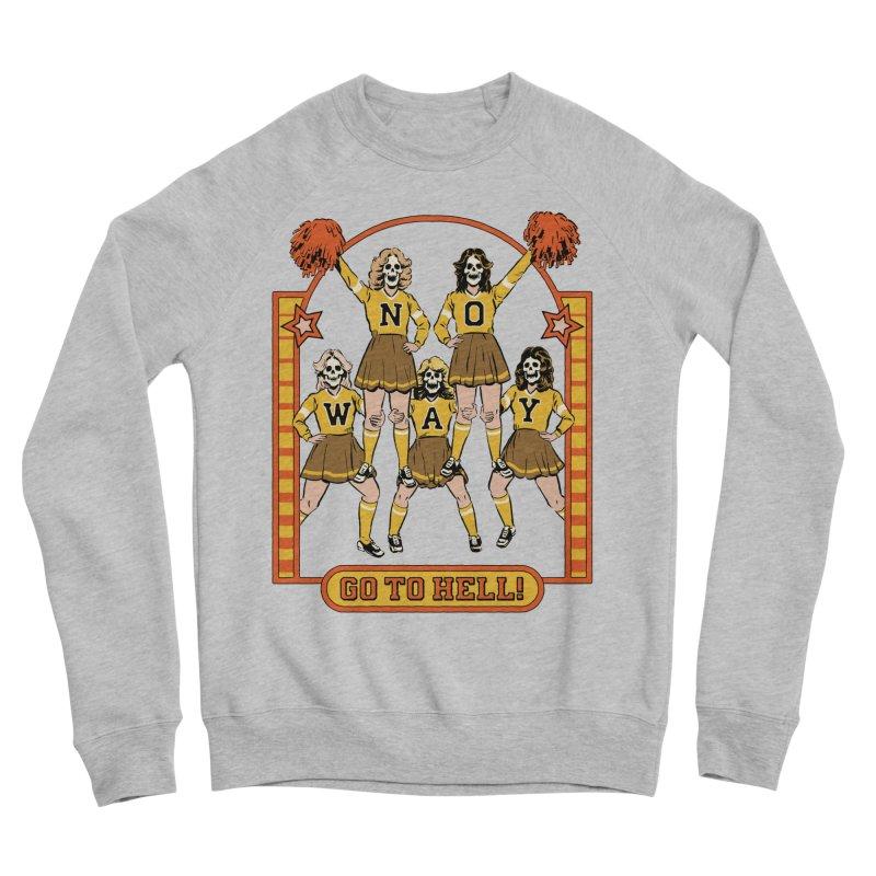Go To Hell! Women's Sponge Fleece Sweatshirt by Steven Rhodes