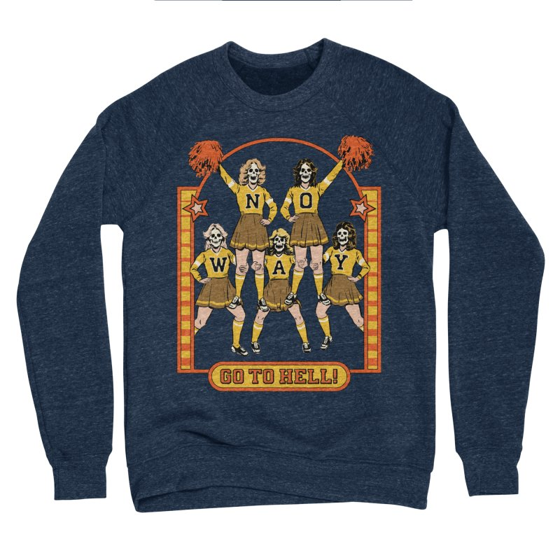 Go To Hell! Men's Sponge Fleece Sweatshirt by Steven Rhodes