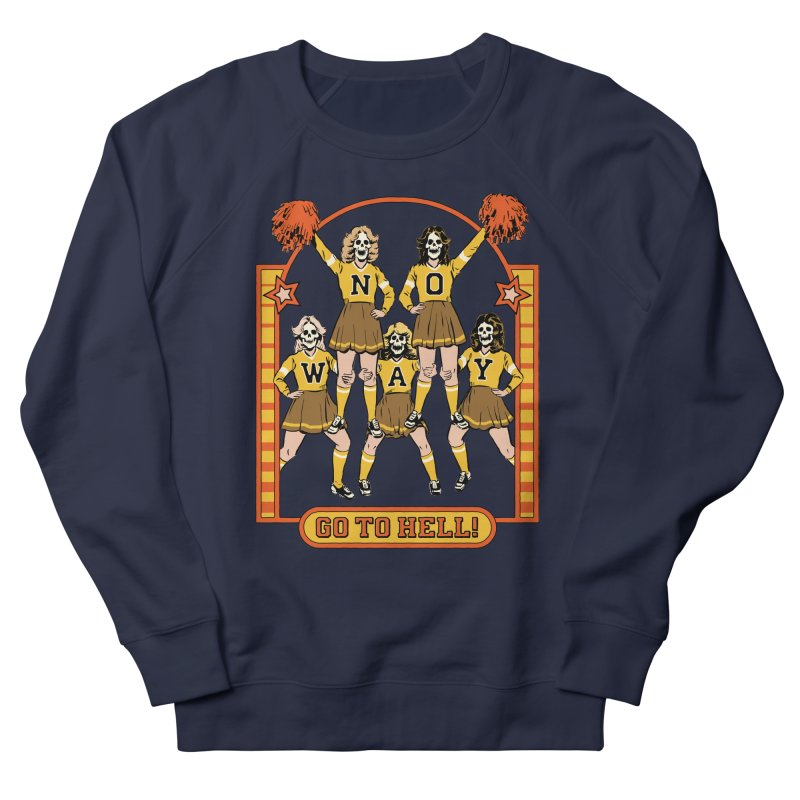 Go To Hell! Women's French Terry Sweatshirt by Steven Rhodes