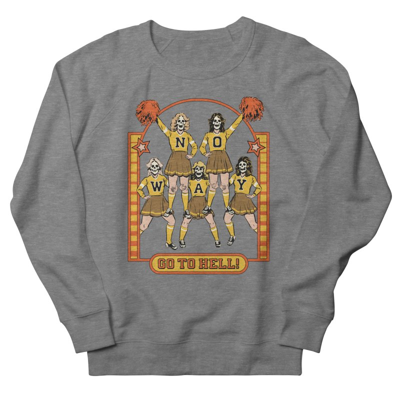 Go To Hell! Men's French Terry Sweatshirt by Steven Rhodes
