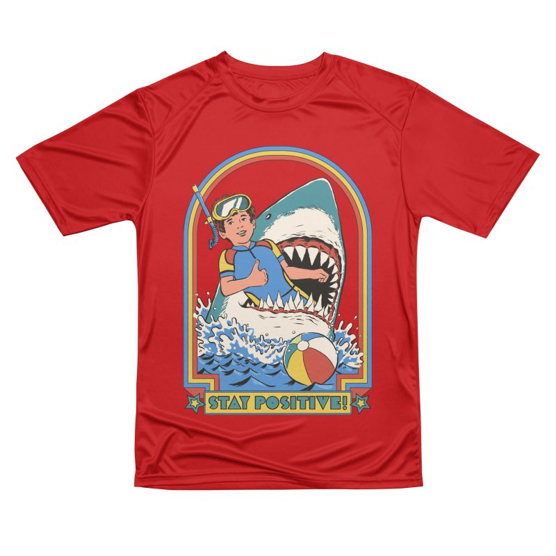 Stay Positive Men's Performance T-Shirt by Steven Rhodes