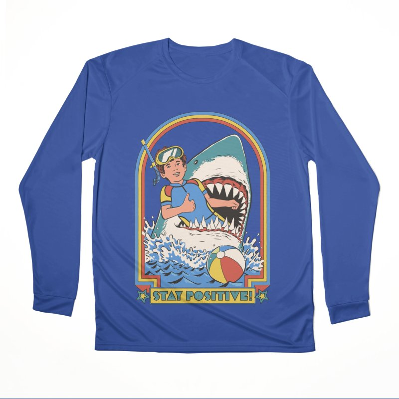 Stay Positive Women's Performance Unisex Longsleeve T-Shirt by Steven Rhodes