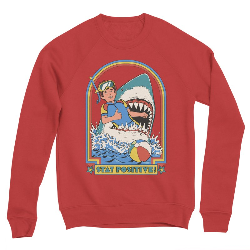 Stay Positive Men's Sponge Fleece Sweatshirt by Steven Rhodes