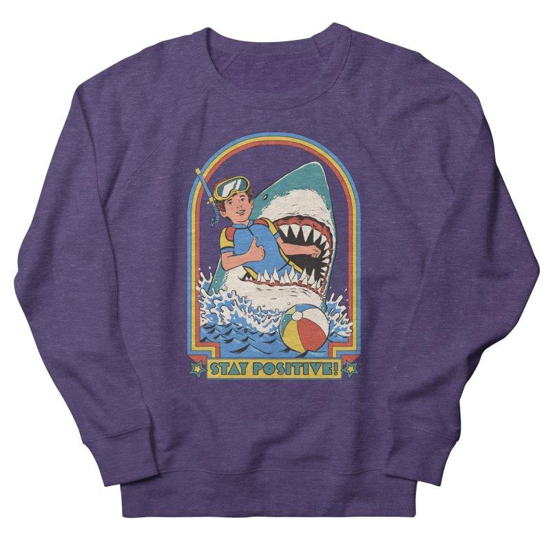Stay Positive Women's French Terry Sweatshirt by Steven Rhodes