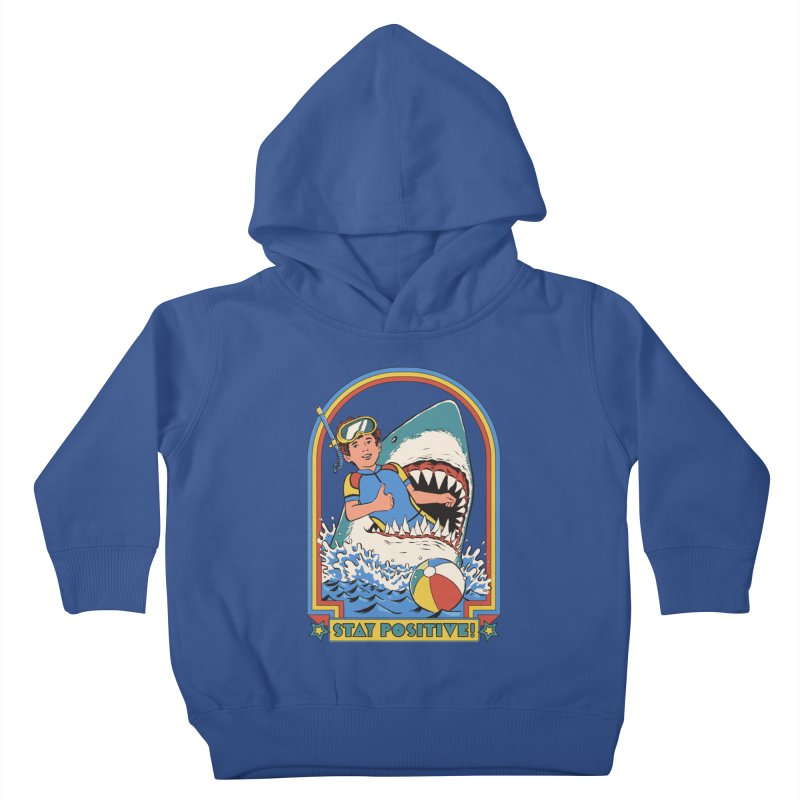Stay Positive Kids Toddler Pullover Hoody by Steven Rhodes