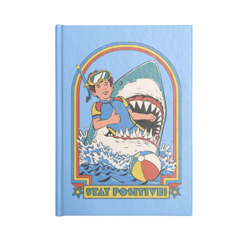 Stay Positive Accessories Lined Journal Notebook by Steven Rhodes