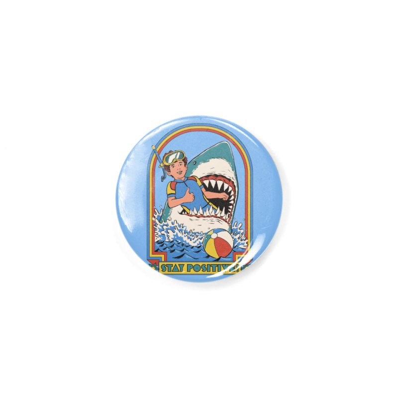 Stay Positive Accessories Button by Steven Rhodes