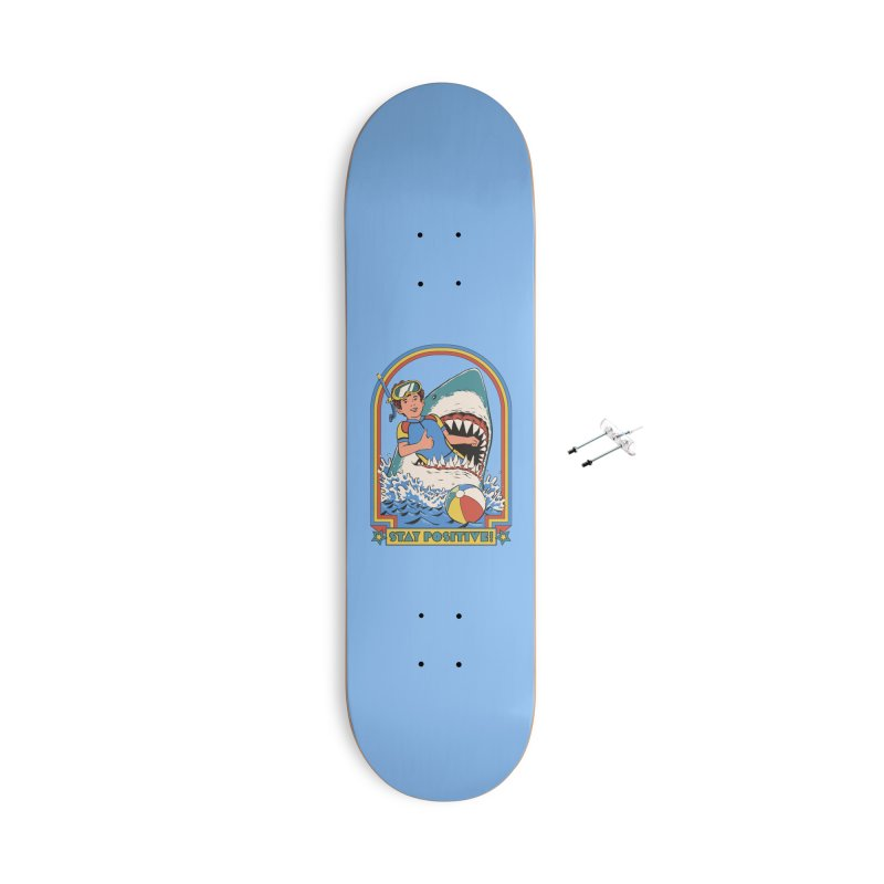 Stay Positive Accessories With Hanging Hardware Skateboard by Steven Rhodes