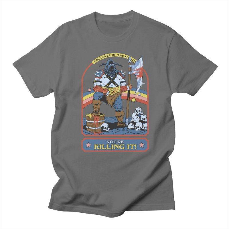 You're Killing It Men's T-Shirt by Steven Rhodes