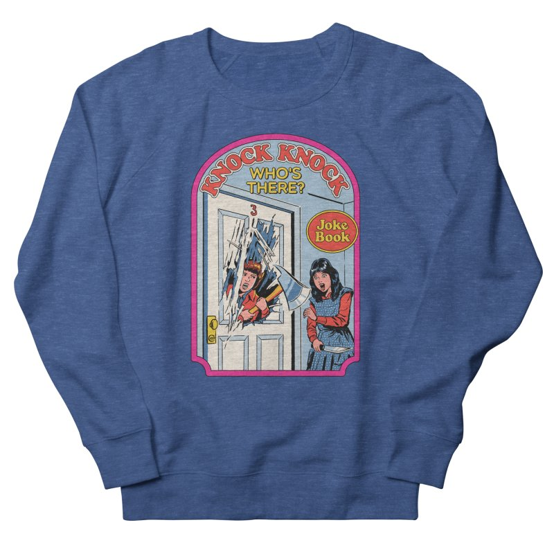 Knock Knock, Who's There? Men's Sweatshirt by Steven Rhodes
