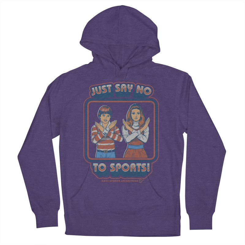 Say No To Sports Women's Pullover Hoody by Steven Rhodes