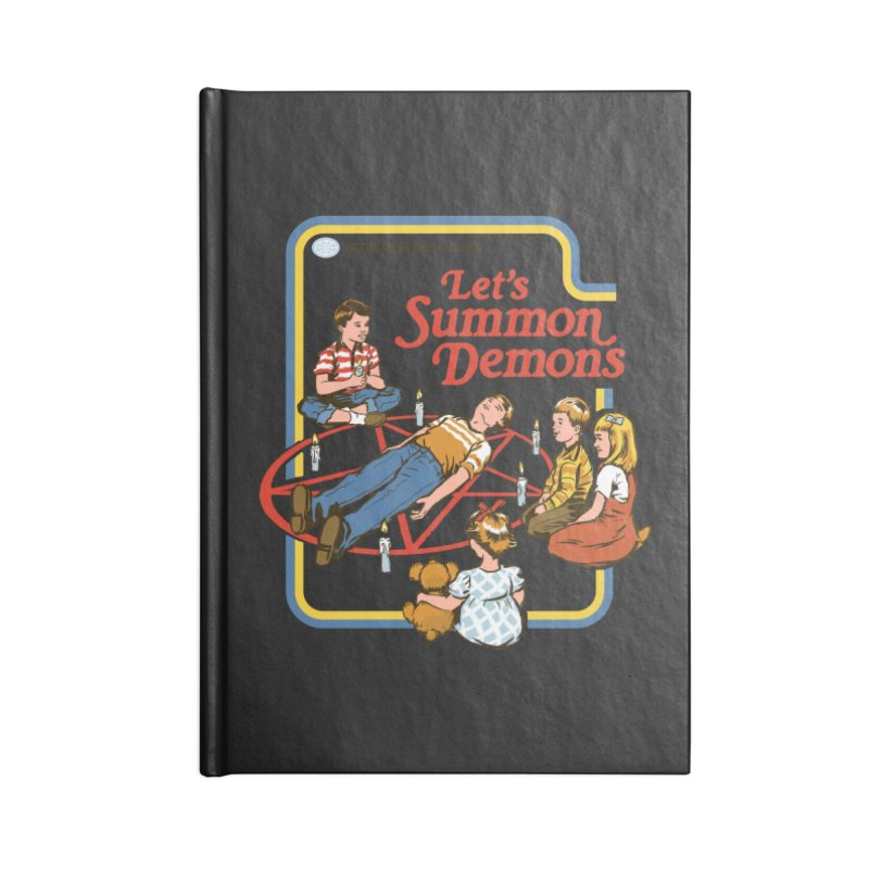 Let's Summon Demons Accessories Notebook by Steven Rhodes
