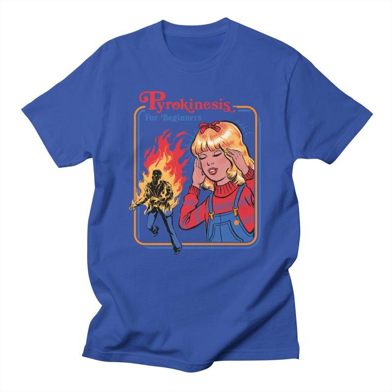 Pyrokinesis For Beginners Women's Unisex T-Shirt by Steven Rhodes