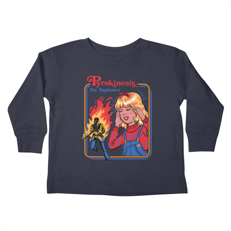 Pyrokinesis For Beginners Kids Toddler Longsleeve T-Shirt by Steven Rhodes