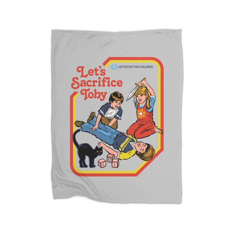 Let's Sacrifice Toby Home Blanket by Steven Rhodes