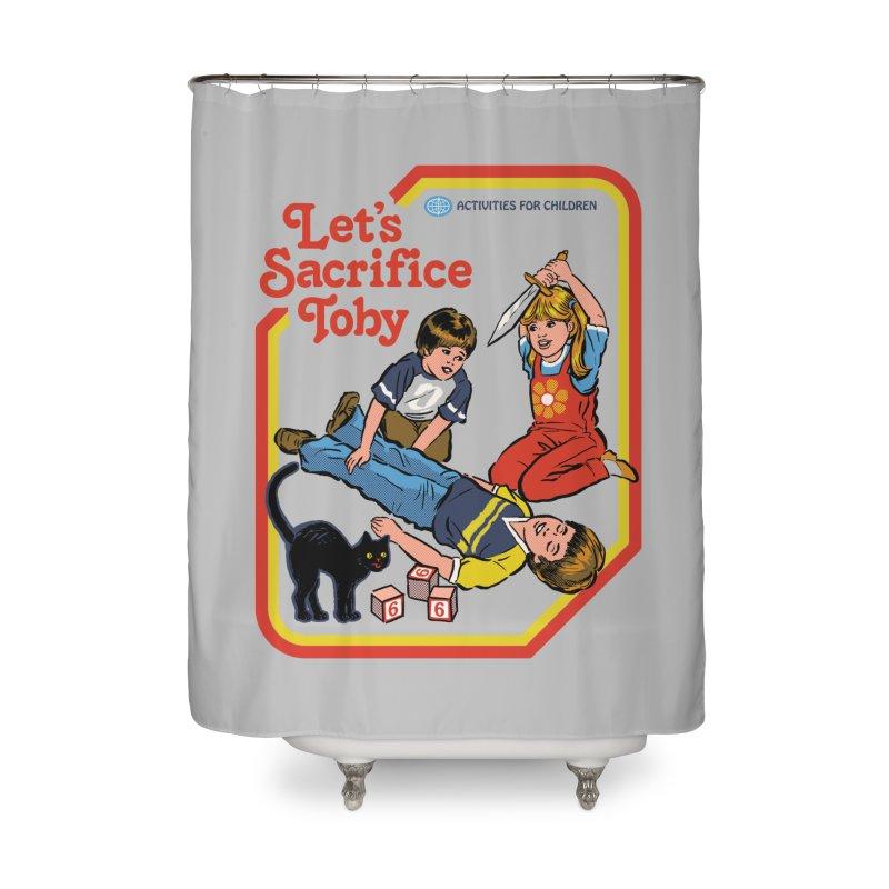 Let's Sacrifice Toby Home Shower Curtain by Steven Rhodes