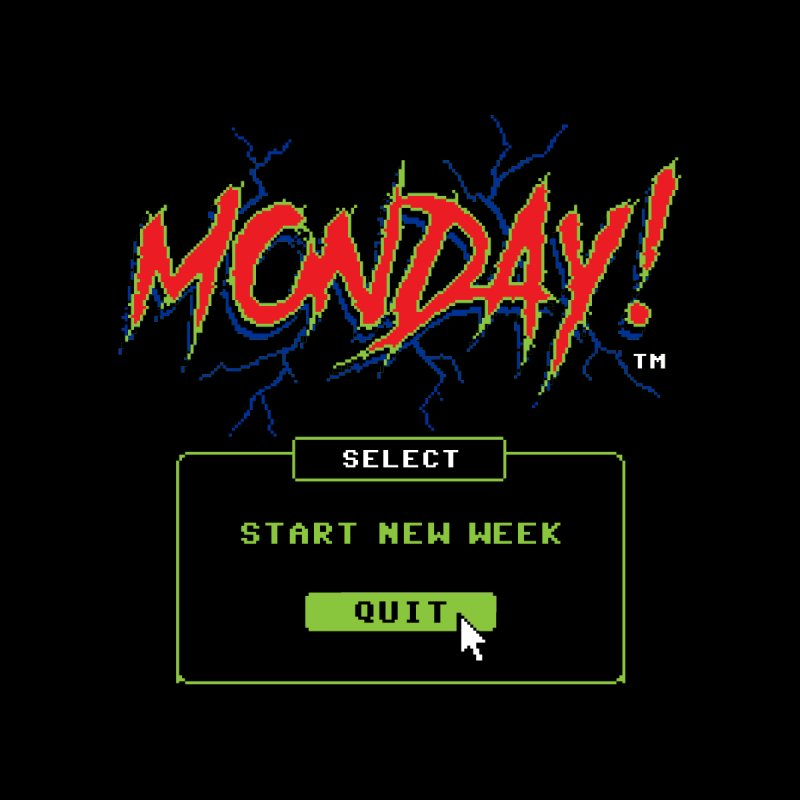 Monday (Game Over) by Steven Rhodes