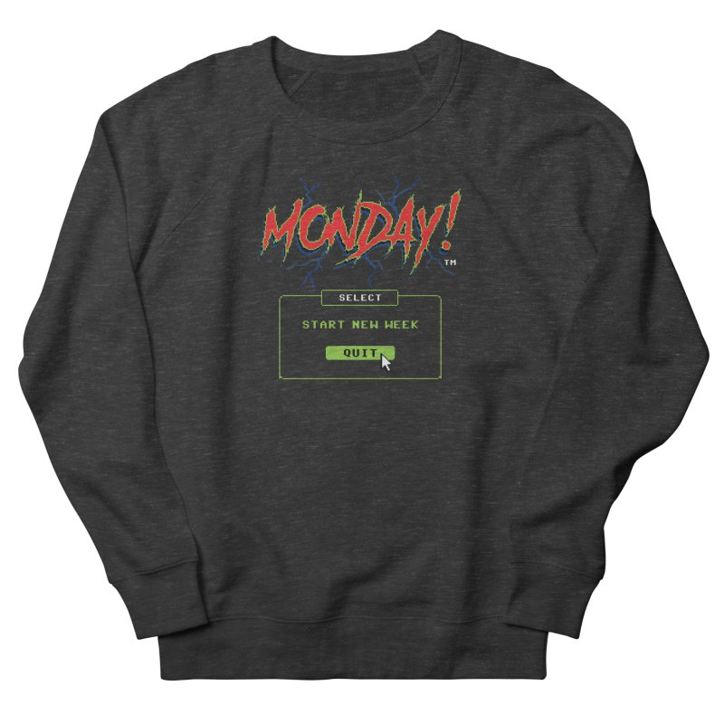 Monday (Game Over) Women's Sweatshirt by Steven Rhodes