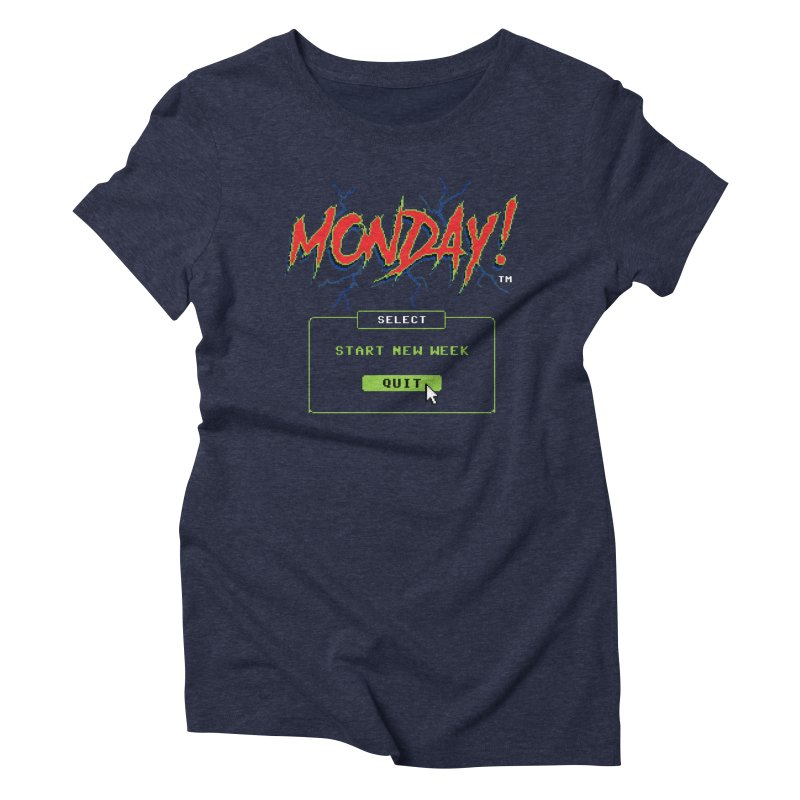 Monday (Game Over) Women's Triblend T-shirt by Steven Rhodes