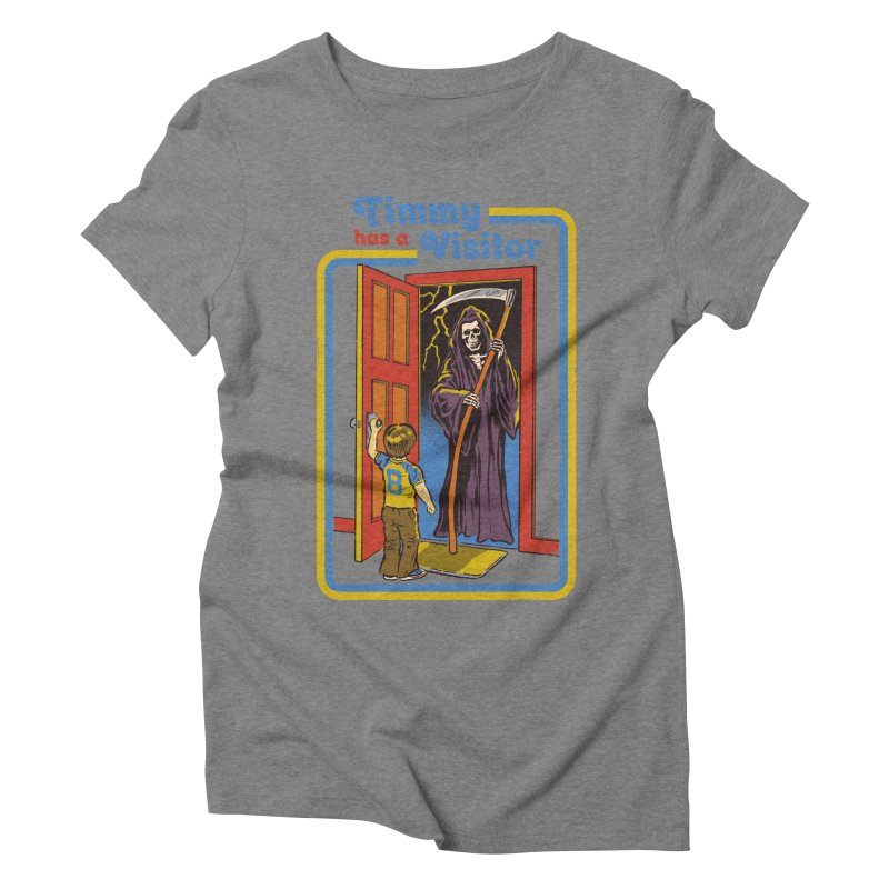 Timmy has a Visitor Women's Triblend T-shirt by Steven Rhodes