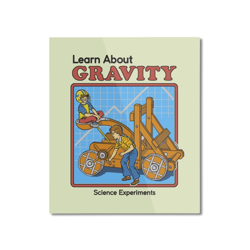 Learn about Gravity Home Mounted Aluminum Print by Steven Rhodes
