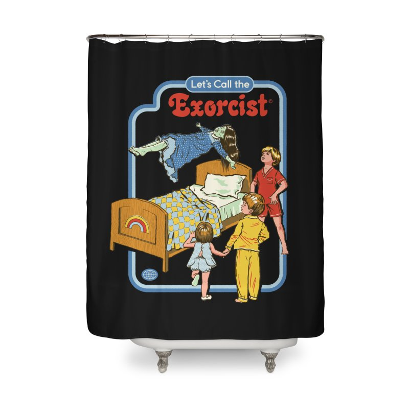 Let's Call the Exorcist Home Shower Curtain by Steven Rhodes