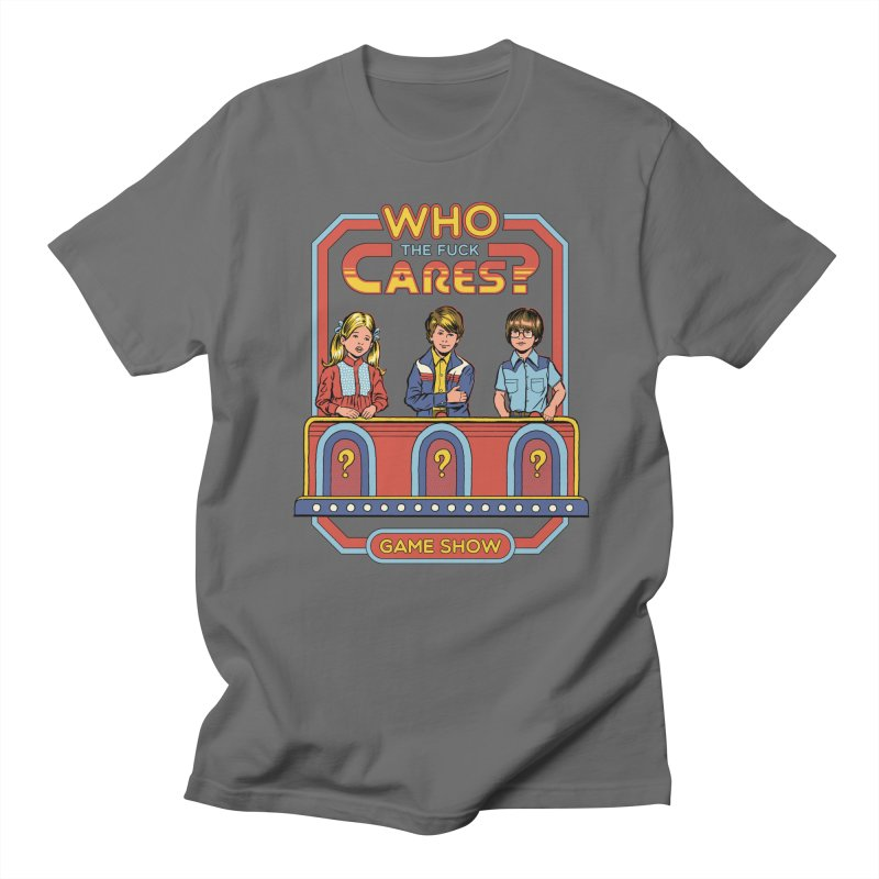Who Cares? Men's T-Shirt by Steven Rhodes