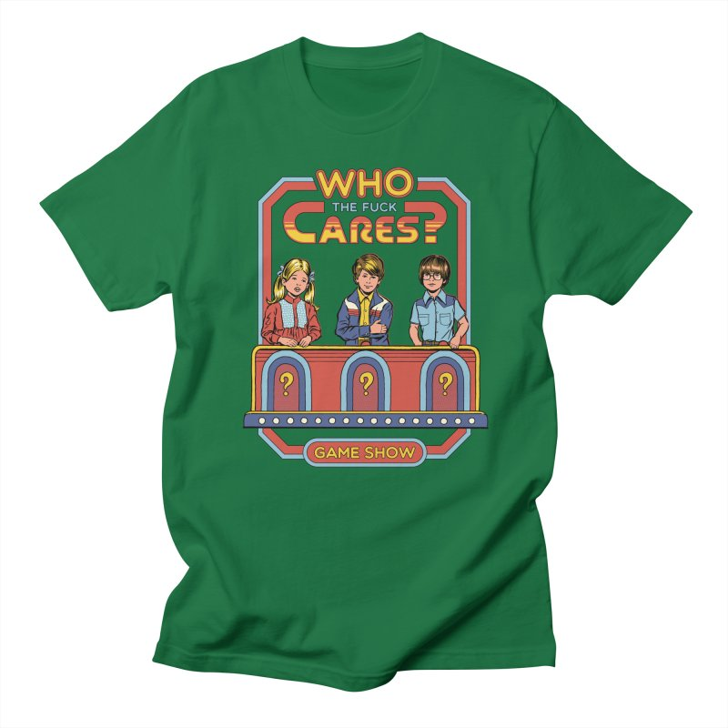Who Cares? Women's Unisex T-Shirt by Steven Rhodes