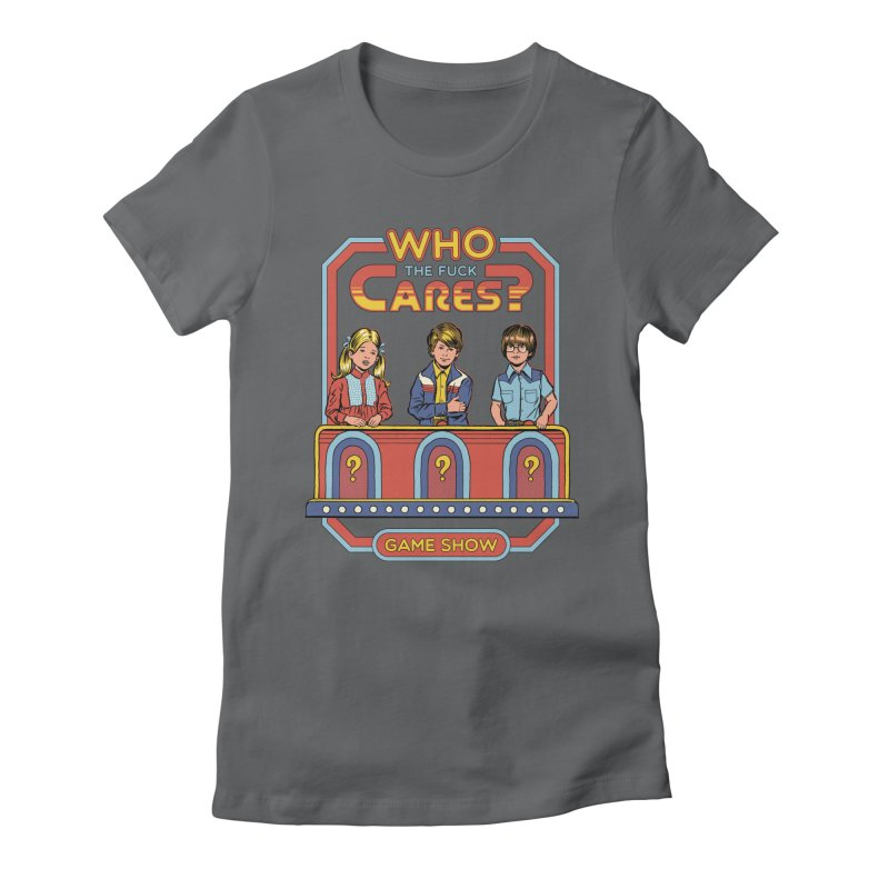 Who Cares? Women's Fitted T-Shirt by Steven Rhodes