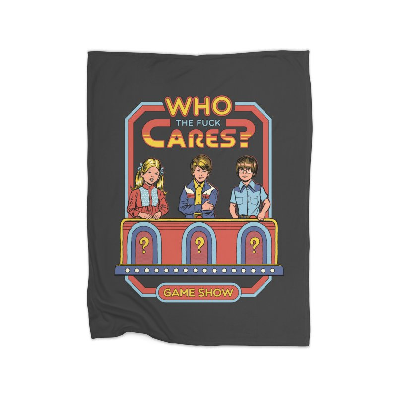 Who Cares? Home Blanket by Steven Rhodes