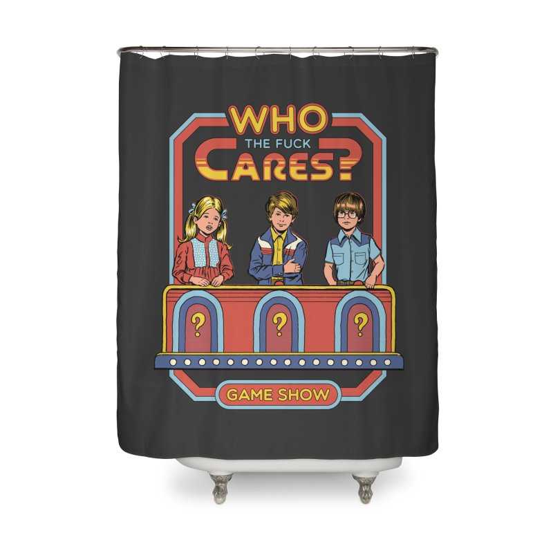 Who Cares? Home Shower Curtain by Steven Rhodes