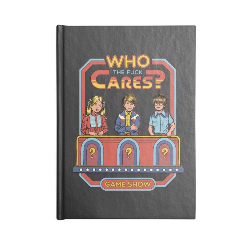 Who Cares? Accessories Notebook by Steven Rhodes