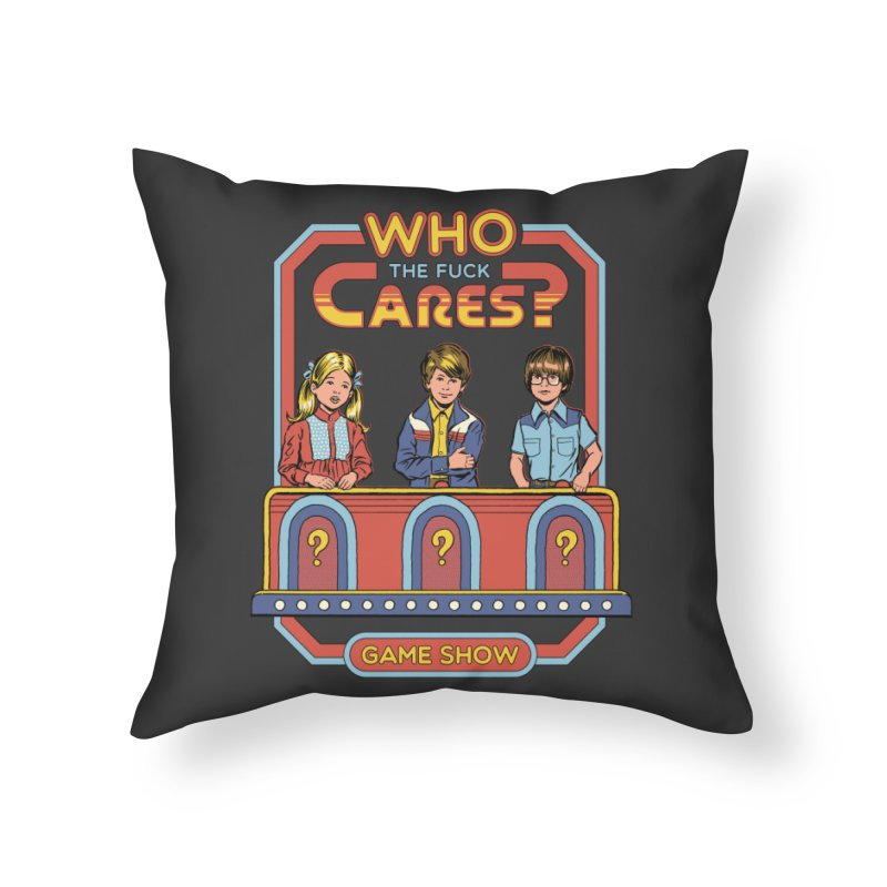 Who Cares? Home Throw Pillow by Steven Rhodes