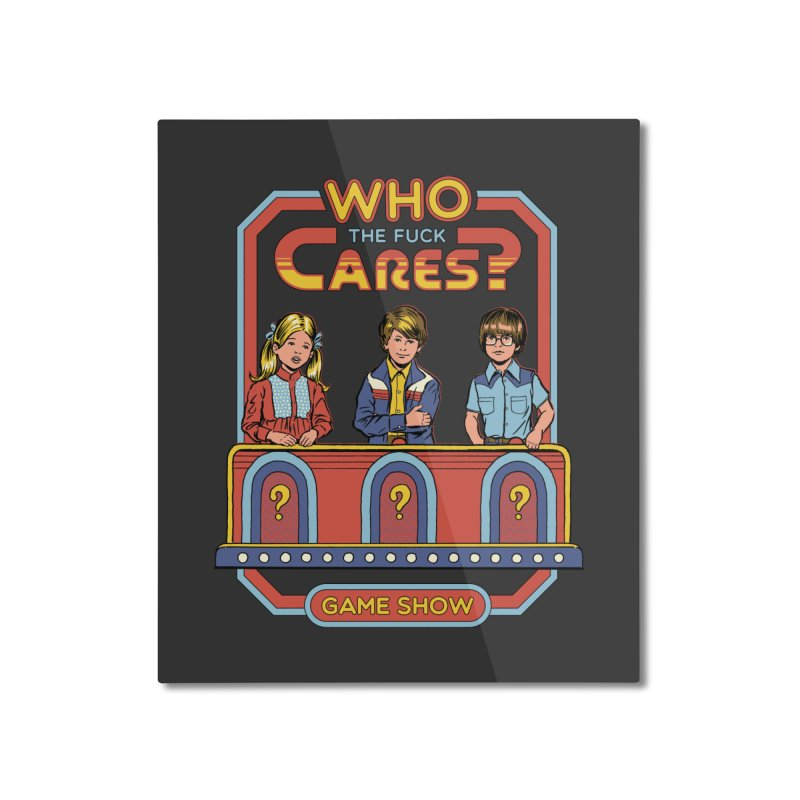 Who Cares? Home Mounted Aluminum Print by Steven Rhodes