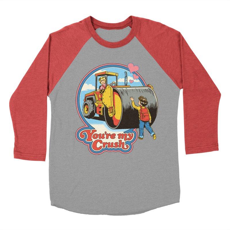 You're my Crush Women's Baseball Triblend T-Shirt by Steven Rhodes