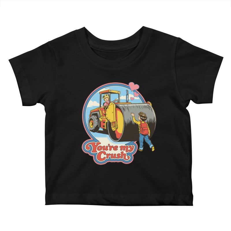 You're my Crush Kids Baby T-Shirt by Steven Rhodes