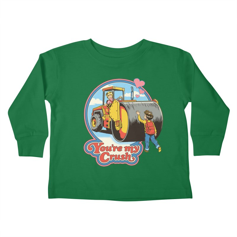You're my Crush Kids Toddler Longsleeve T-Shirt by Steven Rhodes