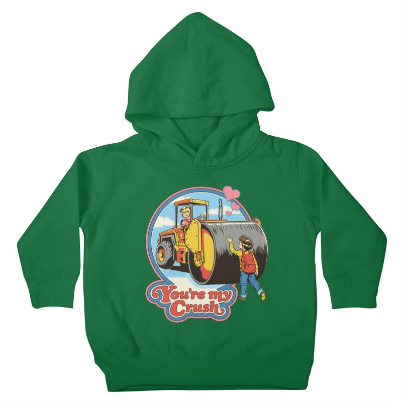 You're my Crush Kids Toddler Pullover Hoody by Steven Rhodes