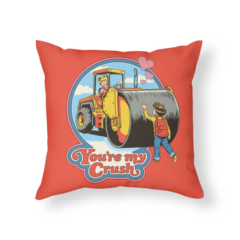 You're my Crush Home Throw Pillow by Steven Rhodes
