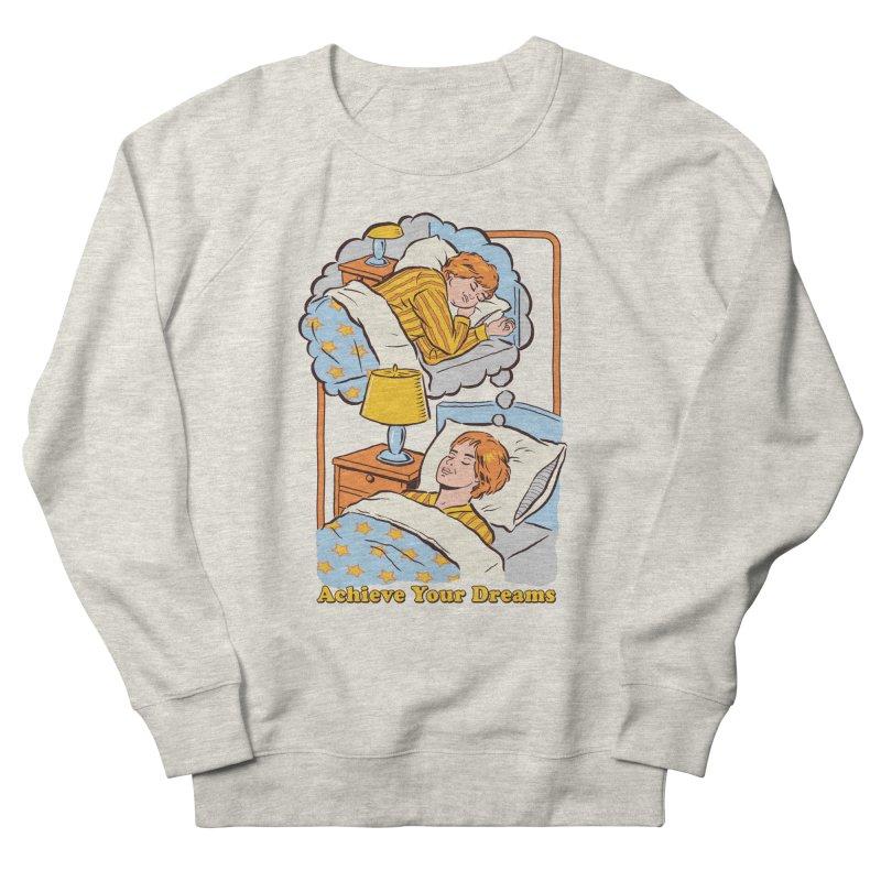 Achieve Your Dreams Women's Sweatshirt by Steven Rhodes