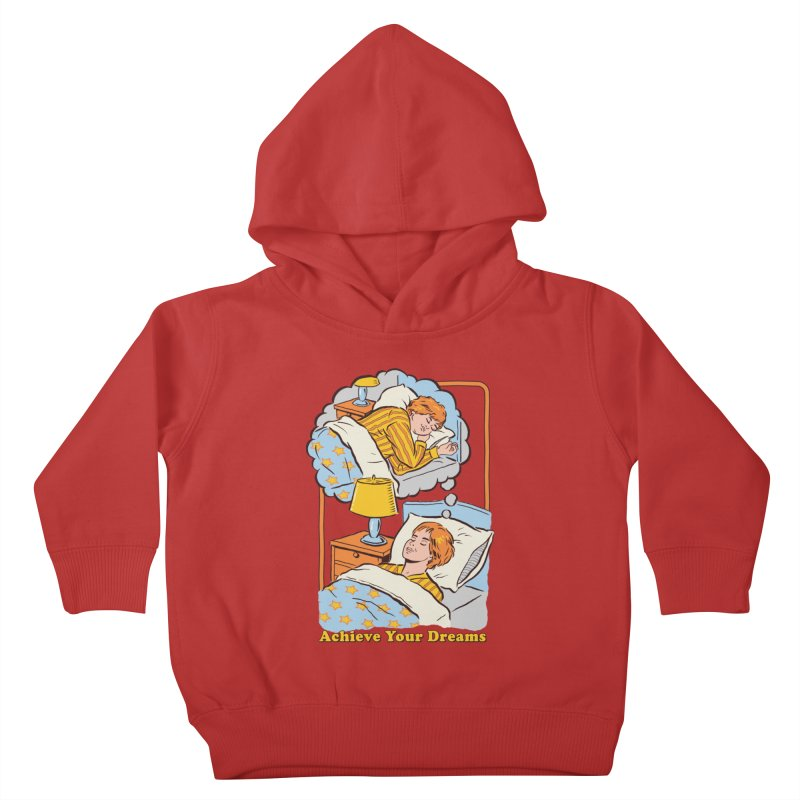 Achieve Your Dreams Kids Toddler Pullover Hoody by Steven Rhodes