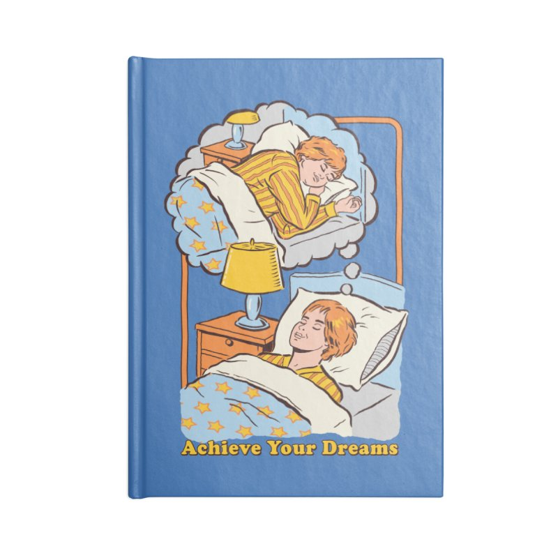 Achieve Your Dreams Accessories Notebook by Steven Rhodes