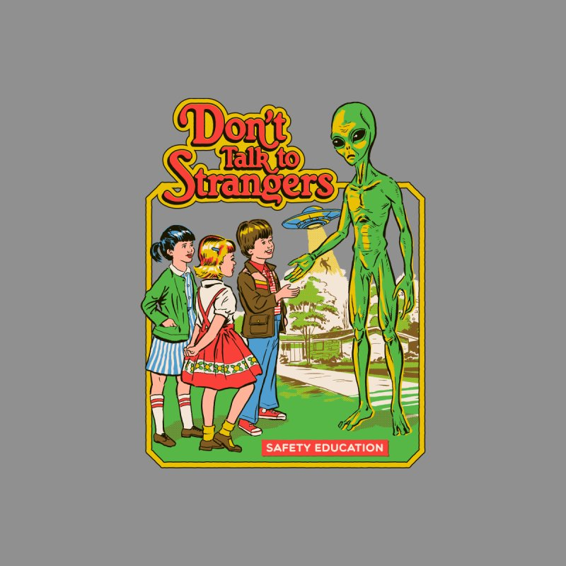 Don't Talk to Strangers Men's T-Shirt by Steven Rhodes