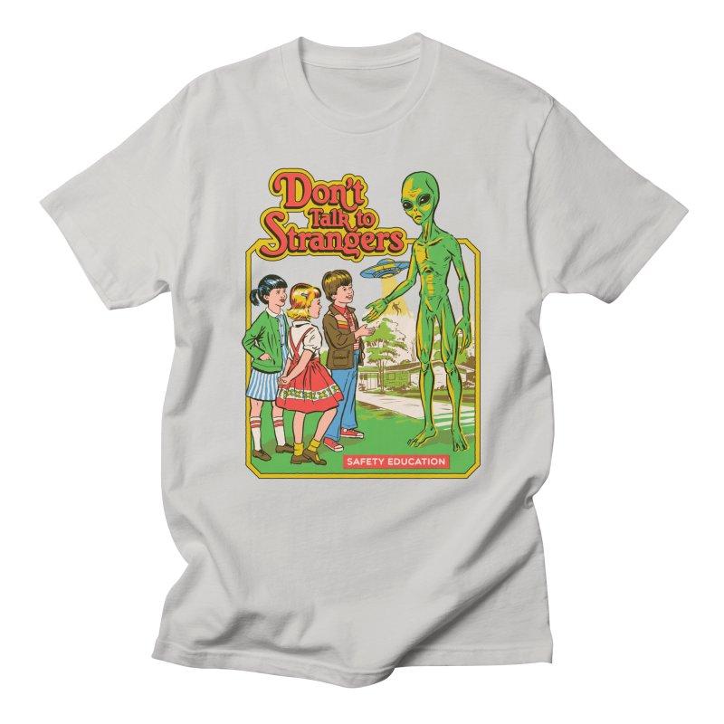 Don't Talk to Strangers Women's Unisex T-Shirt by Steven Rhodes
