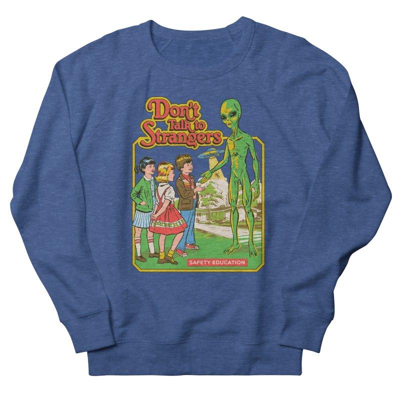 Don't Talk to Strangers Women's Sweatshirt by Steven Rhodes