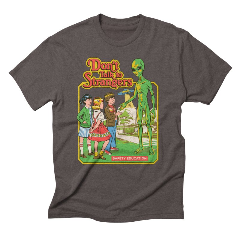 Don't Talk to Strangers Men's Triblend T-Shirt by Steven Rhodes