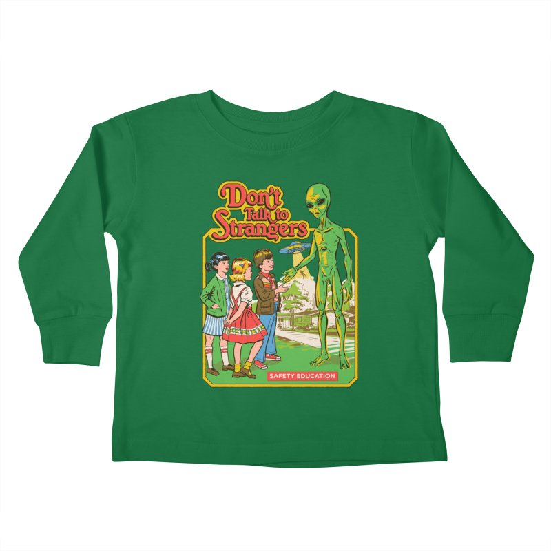 Don't Talk to Strangers Kids Toddler Longsleeve T-Shirt by Steven Rhodes