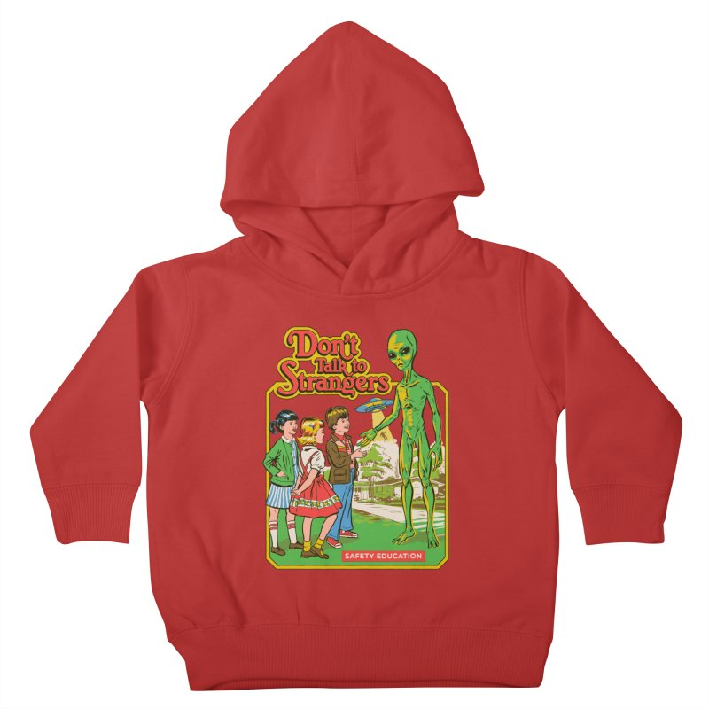 Don't Talk to Strangers Kids Toddler Pullover Hoody by Steven Rhodes