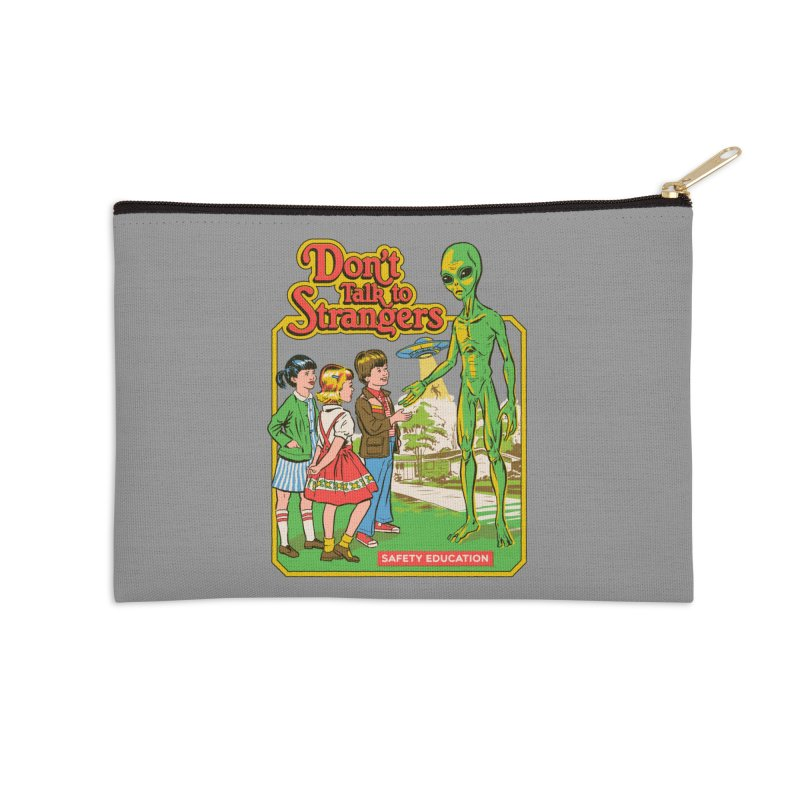 Don't Talk to Strangers Accessories Zip Pouch by Steven Rhodes